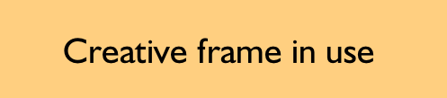 Creative frame in use